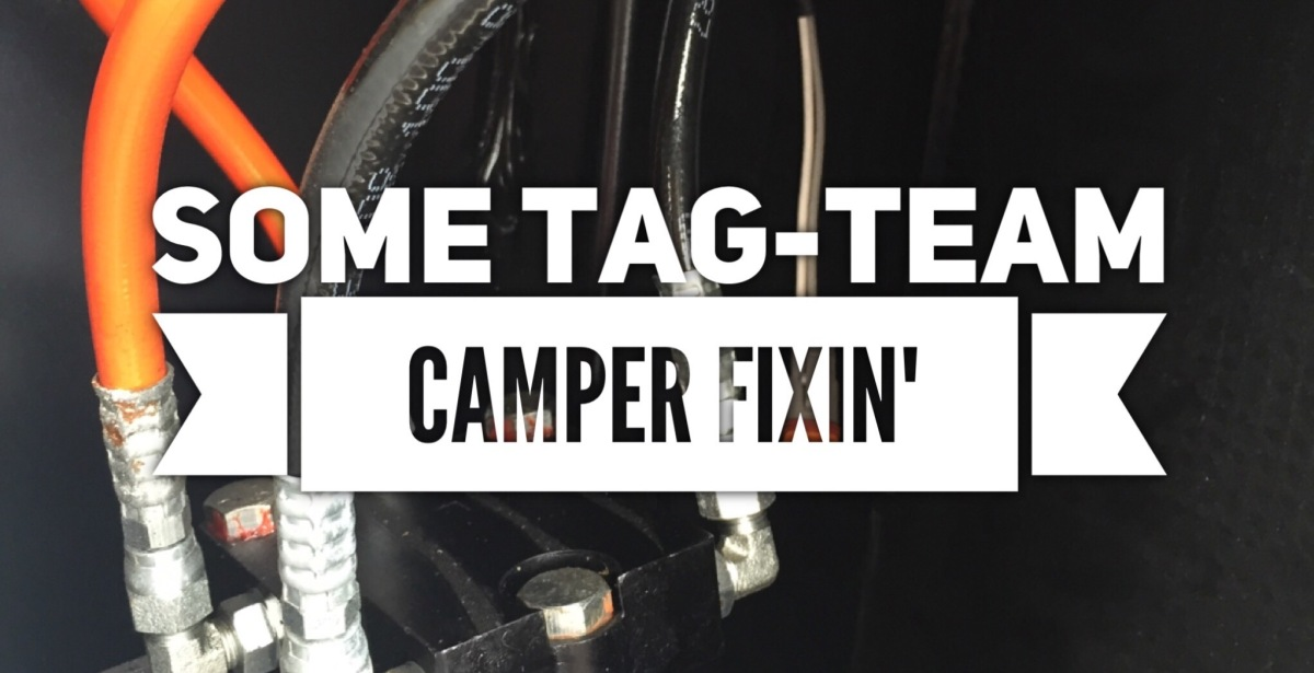 Some Tag-Team Camper Fixin'!