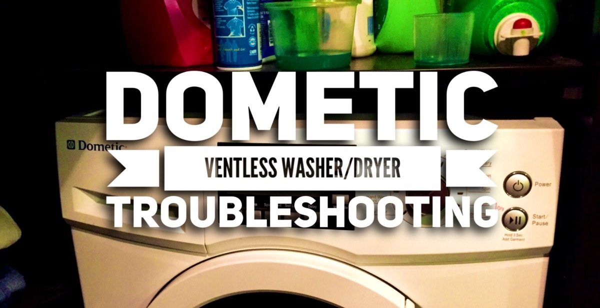 Dometic Ventless Washer/Dryer Troubleshooting | Home Sweet