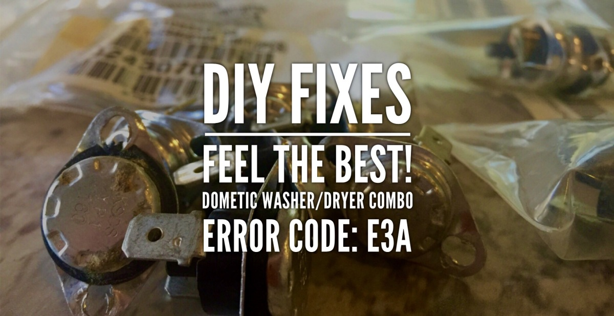 DIY fixes feel the best! Dometic Washer/Dryer Combo, Error Code: E3A